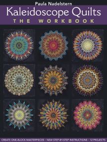 Kaleidoscope Quilts-The Workbook: Create One-Block Masterpieces - New Step-by-Step Instructions - 12 Projects