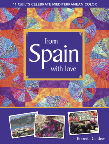 From Spain with Love: 11 Quilts Celebrate Mediterranean Color