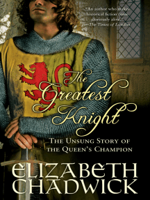 The Greatest Knight: The Unsung Story of the Queen's Champion