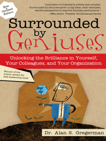 Surrounded by Geniuses: Unlocking the Brilliance in Yourself, Your Colleagues and Your Organization