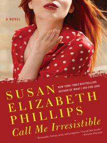 Call Me Irresistible: A Novel