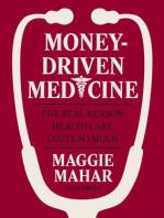 Money-Driven Medicine