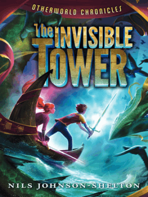 Otherworld Chronicles: The Invisible Tower by Nils Johnson-Shelton - Book -  Read Online