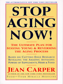 Stop Aging Now!: Ultimate Plan for Staying Young and Reversing the Aging Process, The