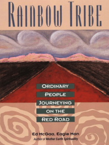 Rainbow Tribe: Ordinary People Journeying on the Red Ro
