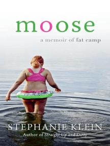 Moose: A Memoir