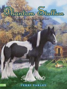 Phantom Stallion #23: Gypsy Gold