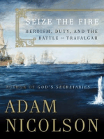Seize the Fire: Heroism, Duty, and Nelson's Battle of Trafalgar