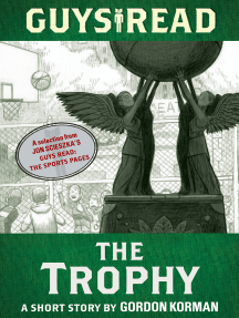 Guys Read: The Trophy: A Short Story from Guys Read: The Sports Pages