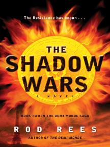 The Shadow Wars: Book Two in the Demi-Monde Saga