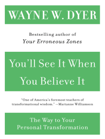 You'll See It When You Believe It: The Way to Your Personal Transformation