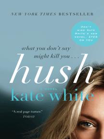 Hush: A Novel