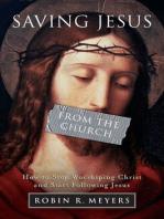 Saving Jesus from the Church