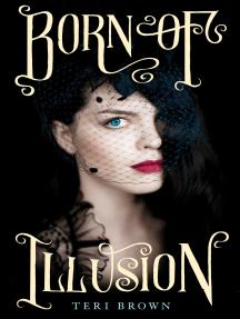 Born of Illusion