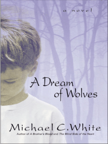 A Dream of Wolves: A Novel