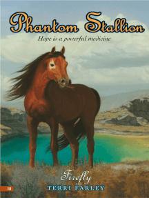 Phantom Stallion #18: Firefly