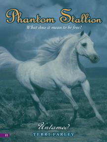Phantom Stallion #11: Untamed