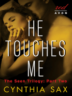 He Touches Me: The Seen Trilogy: Part Two