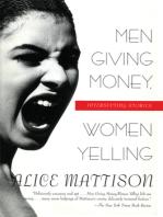 Men Giving Money, Women Yelling