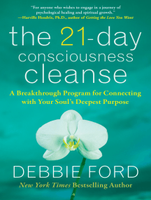 The 21-Day Consciousness Cleanse: A Breakthrough Program for Connecting with Your Soul's Deepest Purpose