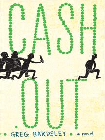 Cash Out: A Novel