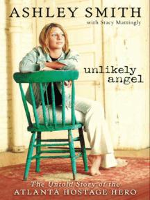 Unlikely Angel: The Untold Story of the Atlanta Hostage Hero