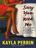 Say You Need Me