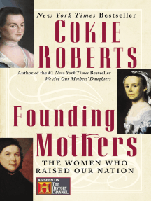 Founding Mothers: The Women Who Raised Our Nation