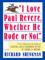 """I Love Paul Revere, Whether He Rode Or Not"""
