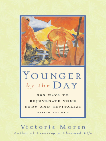 Younger by the Day: 365 Ways to Rejuvenate Your Body and Revitalize Your Spirit