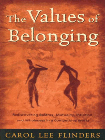 The Values of Belonging: Rediscovering Balance, Mutuality, Intuition, and Wholeness in a competitive world