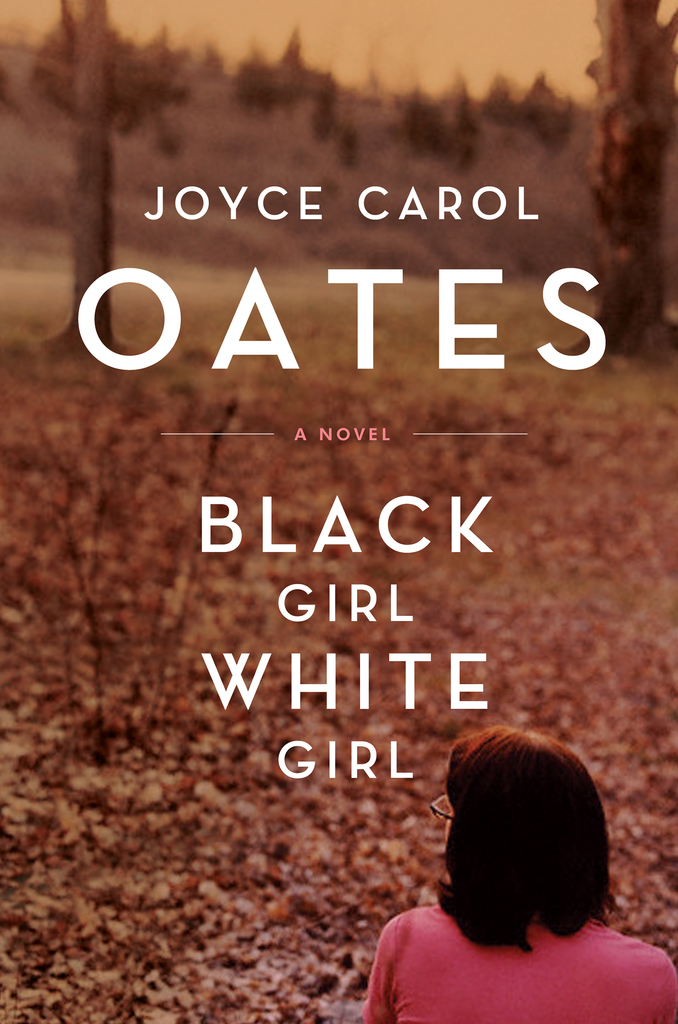 Black Girlwhite Girl By Joyce Carol Oates By Joyce Carol Oates