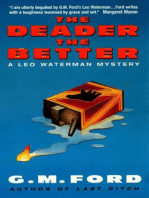 The Deader the Better