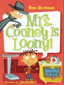 My Weird School #7: Mrs. Cooney Is Loony!