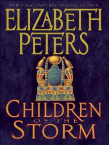 Children of the Storm: An Amelia Peabody Novel of Suspense