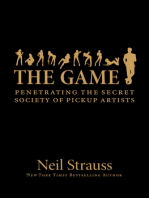 The Game: Penetrating the Secret Society of Pickup Artists