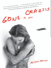 Gone to the Crazies: A Memoir