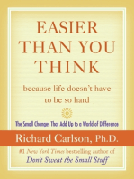 Easier Than You Think ...because life doesn't have to be so hard