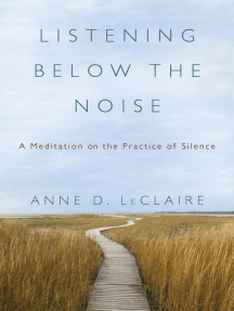 Listening Below the Noise: A Meditation on the Practice of Silence