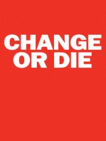 Change or Die