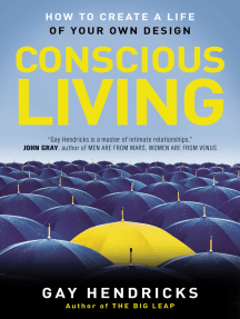 Conscious Living: How to Create a Life of Your Own Design