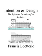Intention & Design: The Life and Practice of an Architect