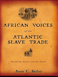 African Voices of the Atlantic Slave Trade