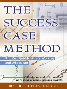 The Success Case Method: Find Out Quickly What's Working and What's Not