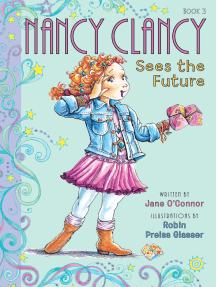 Fancy Nancy: Nancy Clancy Sees the Future