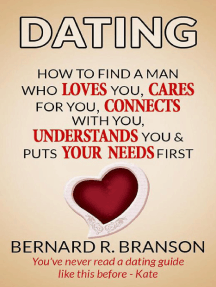 Dating: How to Find a Man Who Loves You, Cares for You, Connects & Understand You & Put Your Needs First