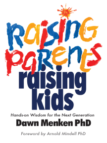 Raising Parents, Raising Kids: Hands-on Wisdom for the Next Generation