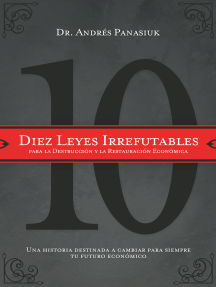 Diez leyes irrefutables para la destrucción y la restauración económica: Una historia destinada a cambiar para siempre tu futuro económico