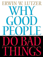 Why Good People Do Bad Things