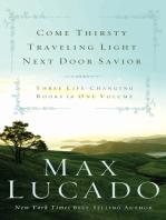 Lucado 3-in-1: Traveling Light, Next Door Savior, Come Thirsty